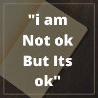i am Not ok But Its ok